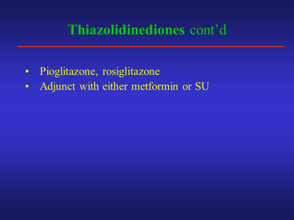 Thiazolidinediones cont'd