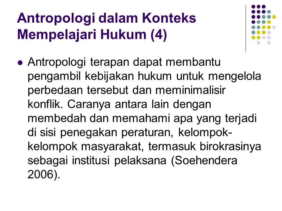 Antropologi dalam Konteks Mempelajari Hukum (4)