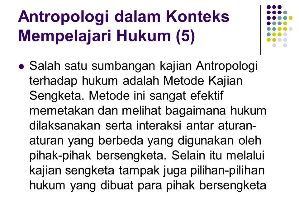 Antropologi dalam Konteks Mempelajari Hukum (5)