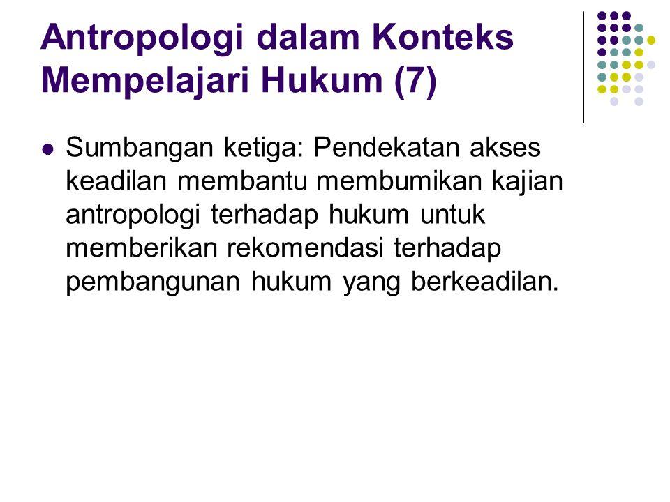 Antropologi dalam Konteks Mempelajari Hukum (7)