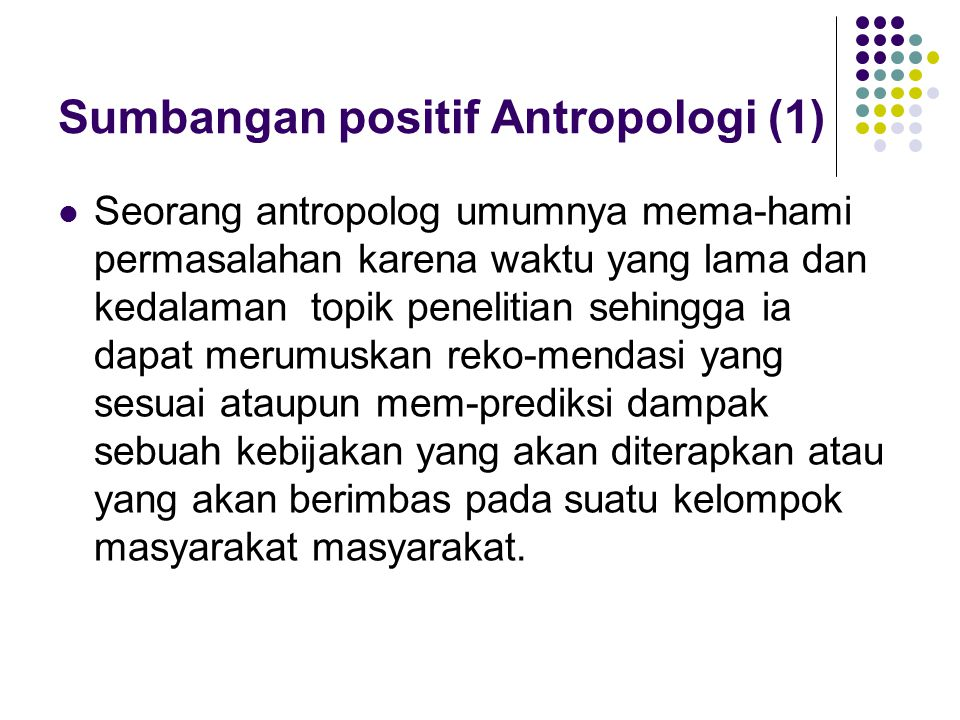 Sumbangan positif Antropologi (1)