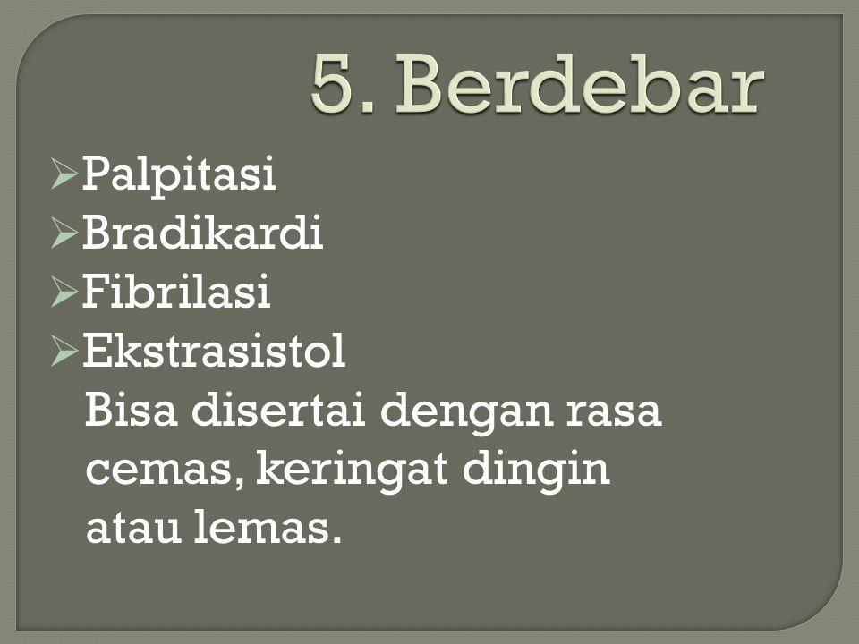 5. Berdebar Palpitasi Bradikardi Fibrilasi Ekstrasistol