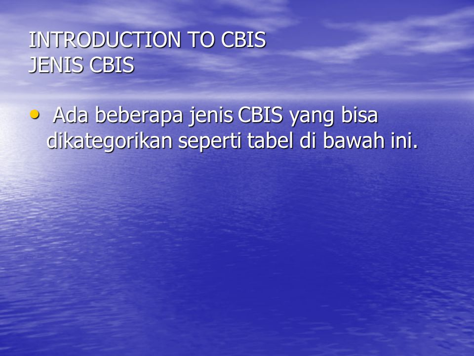 INTRODUCTION TO CBIS JENIS CBIS