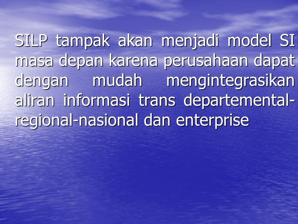 SILP tampak akan menjadi model SI masa depan karena perusahaan dapat dengan mudah mengintegrasikan aliran informasi trans departemental-regional-nasional dan enterprise