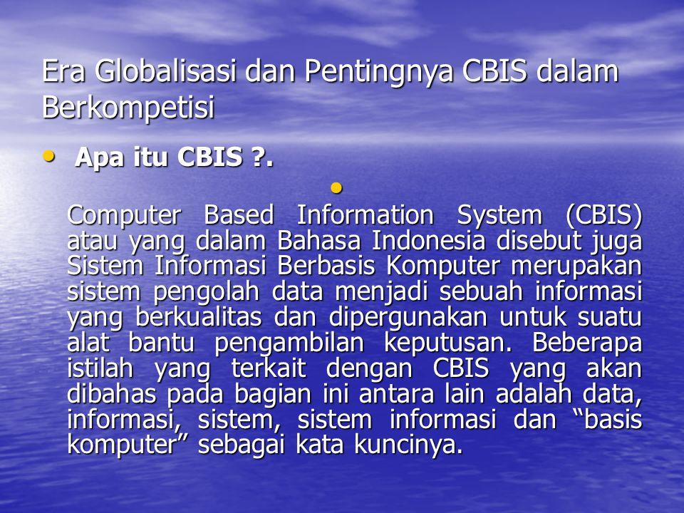 Era Globalisasi dan Pentingnya CBIS dalam Berkompetisi