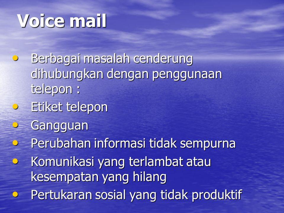 Voice mail Berbagai masalah cenderung dihubungkan dengan penggunaan telepon : Etiket telepon. Gangguan.