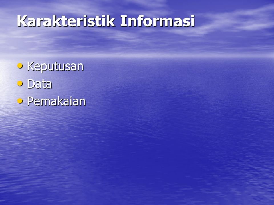 Karakteristik Informasi