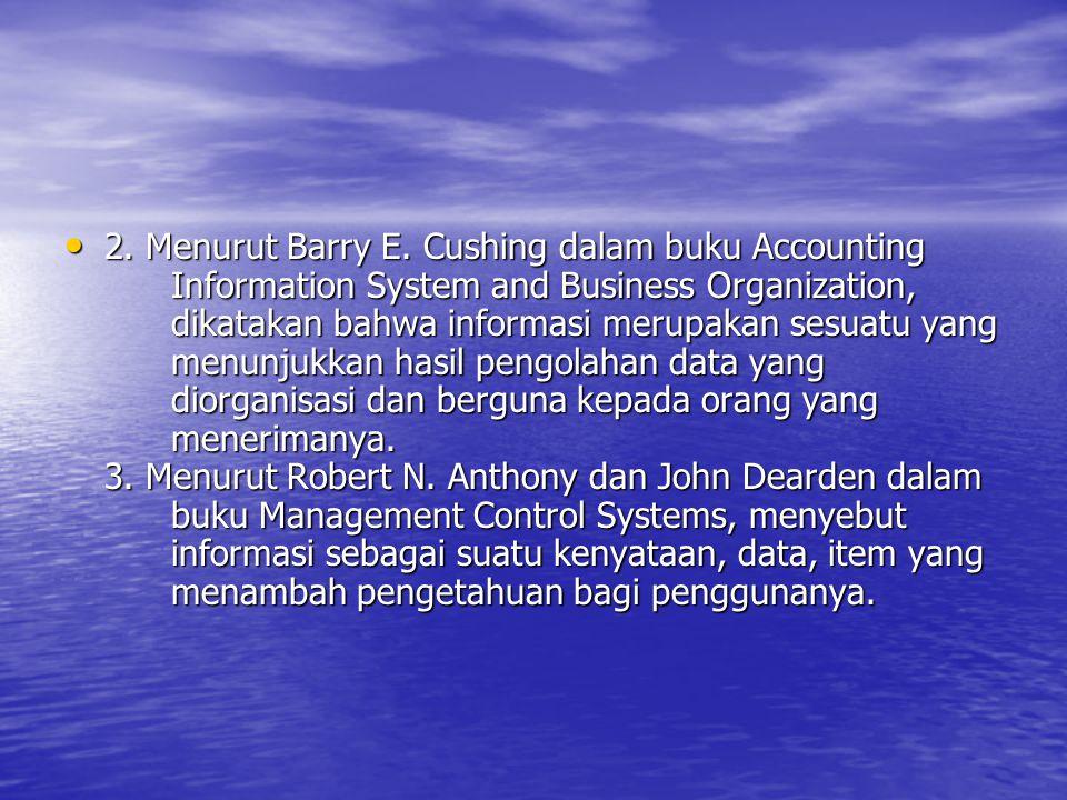 2. Menurut Barry E. Cushing dalam buku Accounting