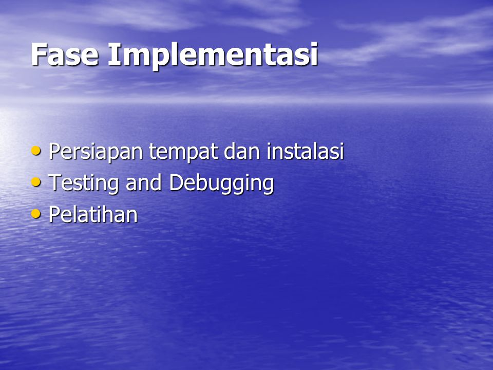 Fase Implementasi Persiapan tempat dan instalasi Testing and Debugging