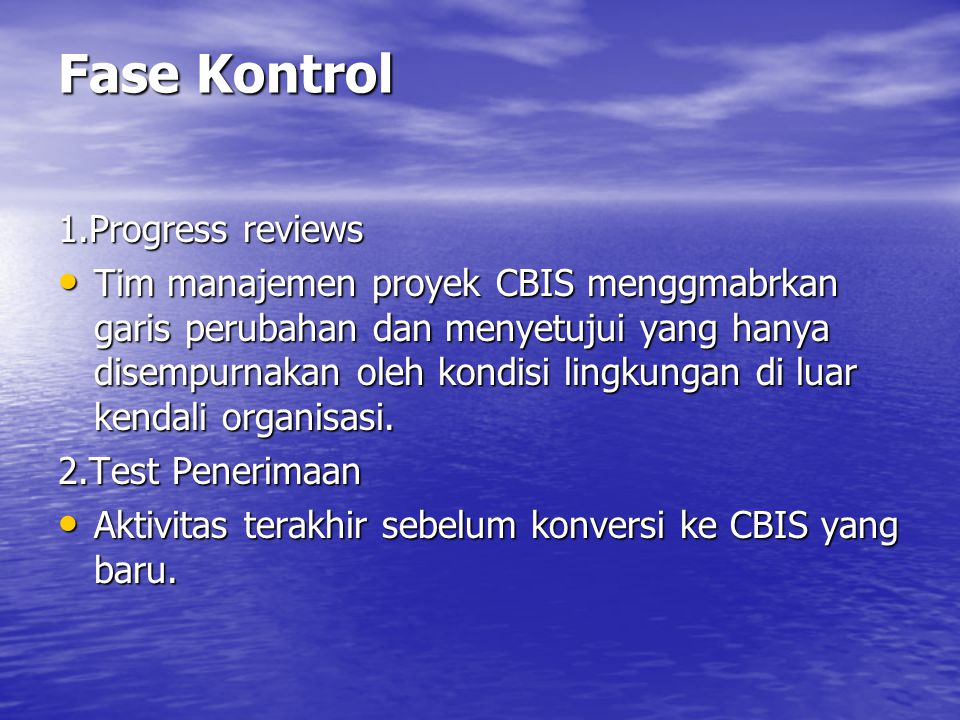 Fase Kontrol 1.Progress reviews