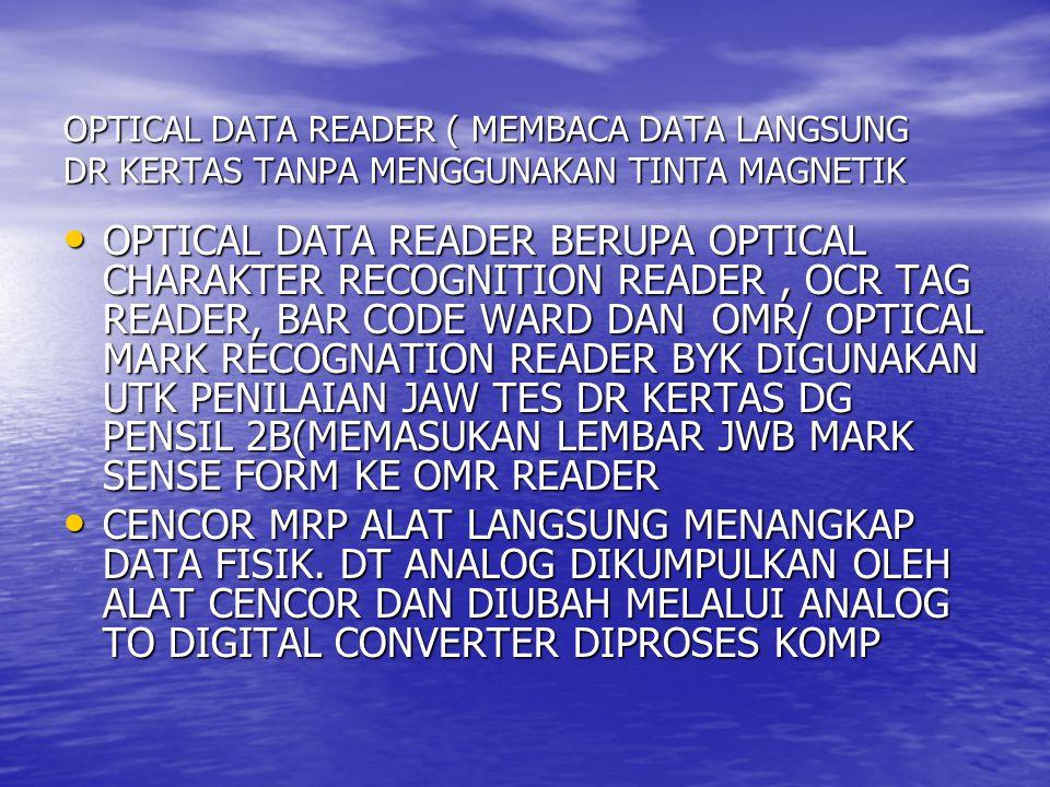 OPTICAL DATA READER ( MEMBACA DATA LANGSUNG DR KERTAS TANPA MENGGUNAKAN TINTA MAGNETIK