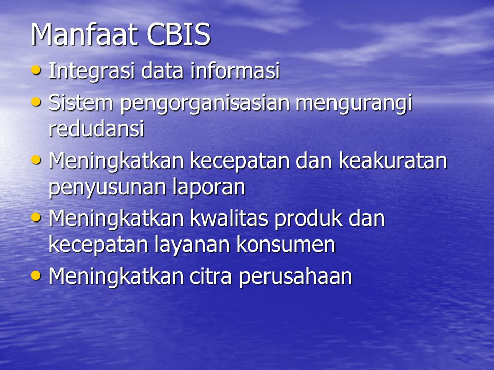 Manfaat CBIS Integrasi data informasi