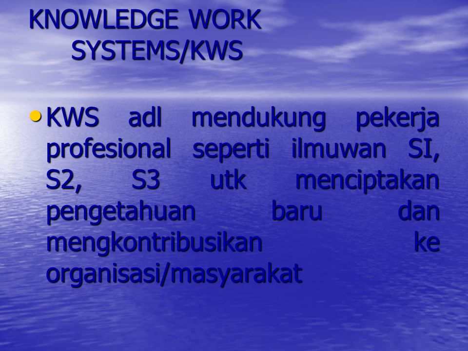 KNOWLEDGE WORK SYSTEMS/KWS