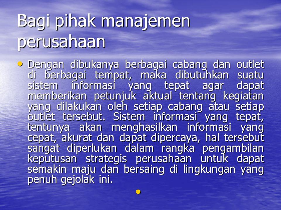 Bagi pihak manajemen perusahaan