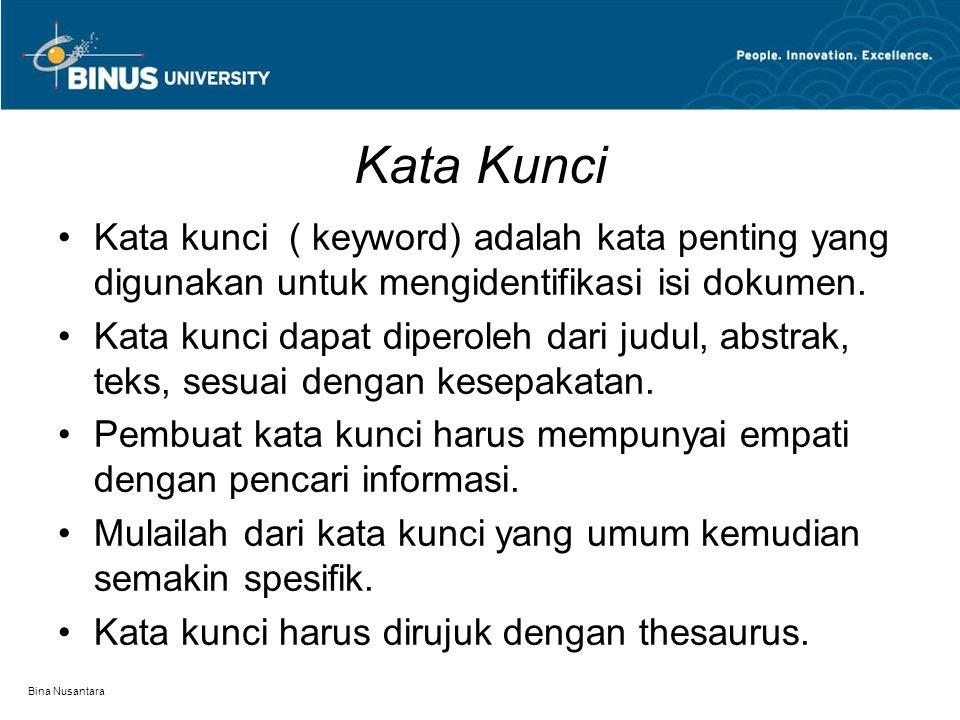 Kata Kunci Kata kunci ( keyword) adalah kata penting yang digunakan untuk mengidentifikasi isi dokumen.