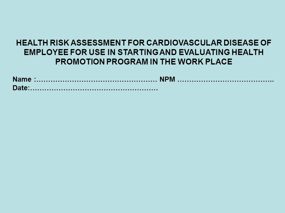 HEALTH RISK ASSESSMENT FOR CARDIOVASCULAR DISEASE OF EMPLOYEE FOR USE IN STARTING AND EVALUATING HEALTH PROMOTION PROGRAM IN THE WORK PLACE