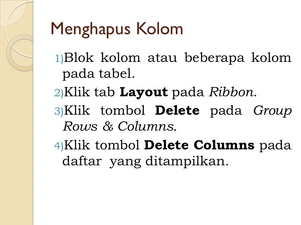 Menghapus Kolom Blok kolom atau beberapa kolom pada tabel.