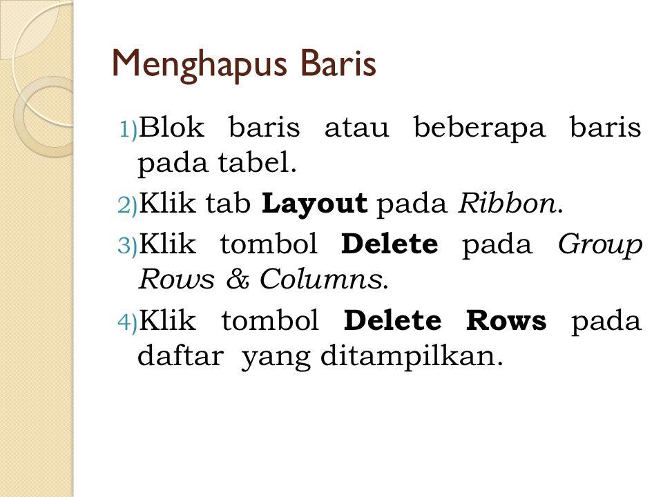 Menghapus Baris Blok baris atau beberapa baris pada tabel.