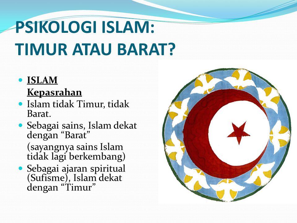 PSIKOLOGI ISLAM: TIMUR ATAU BARAT