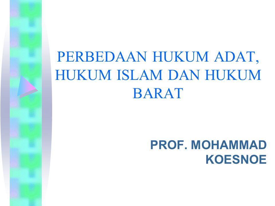 PERBEDAAN HUKUM ADAT, HUKUM ISLAM DAN HUKUM BARAT