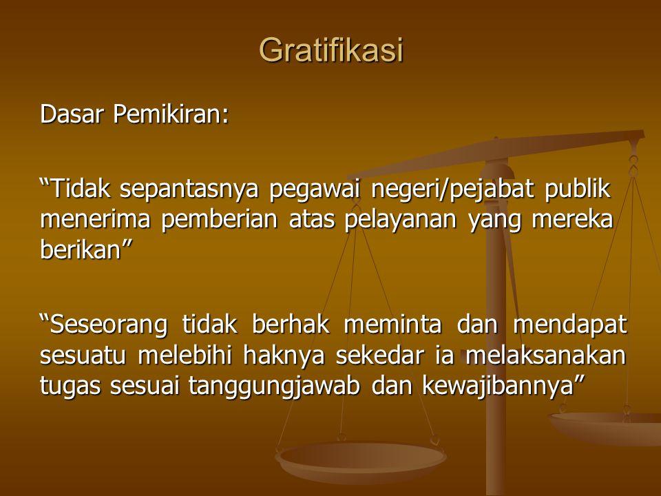 Gratifikasi Dasar Pemikiran: