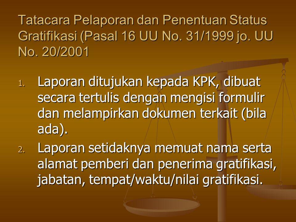 Tatacara Pelaporan dan Penentuan Status Gratifikasi (Pasal 16 UU No