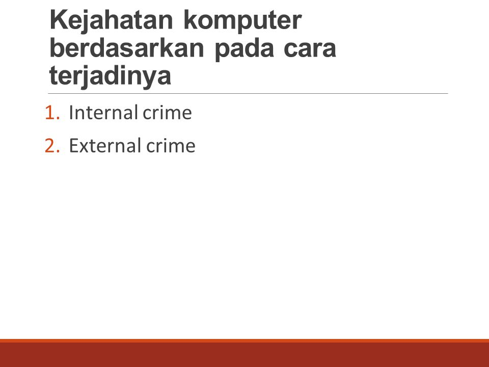 Kejahatan komputer berdasarkan pada cara terjadinya