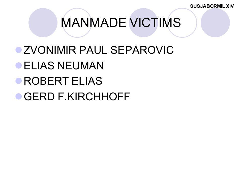 MANMADE VICTIMS ZVONIMIR PAUL SEPAROVIC ELIAS NEUMAN ROBERT ELIAS