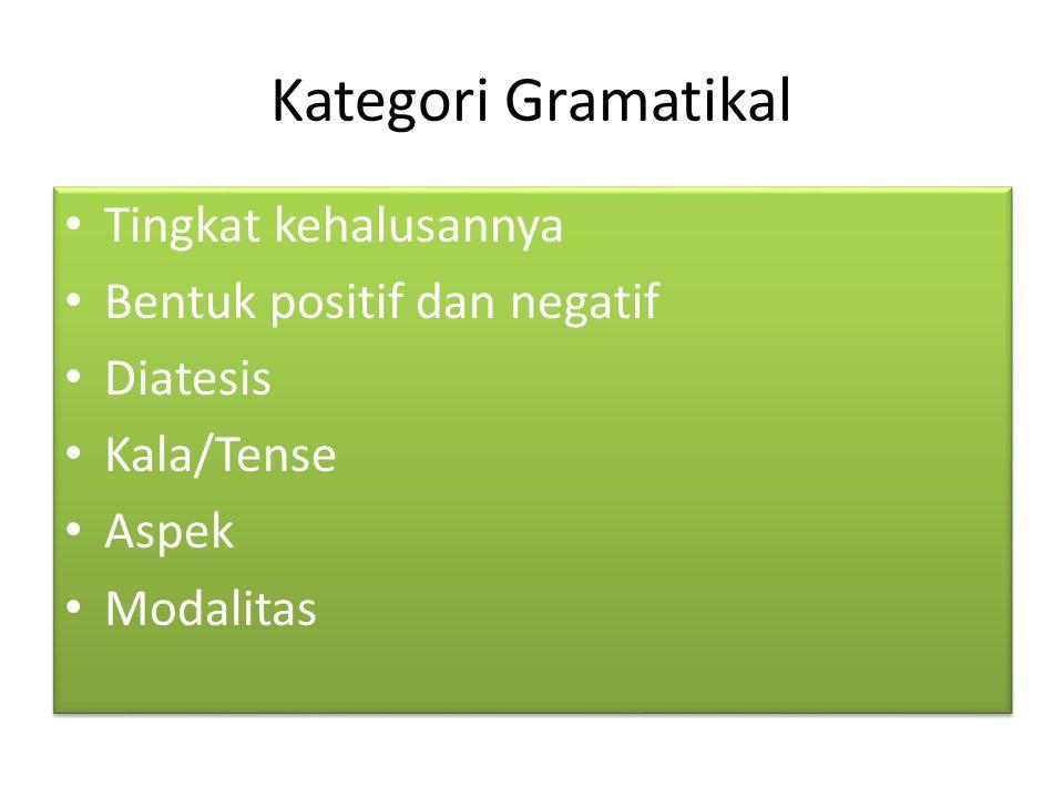 Kategori Gramatikal Tingkat kehalusannya Bentuk positif dan negatif