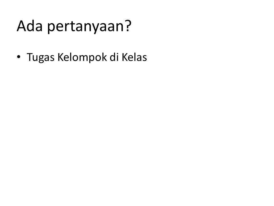 Ada pertanyaan Tugas Kelompok di Kelas