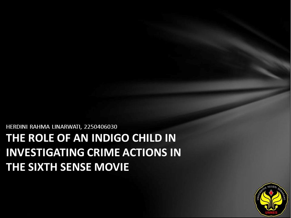 HERDINI RAHMA LINARWATI, 2250406030 THE ROLE OF AN INDIGO CHILD IN INVESTIGATING CRIME ACTIONS IN THE SIXTH SENSE MOVIE