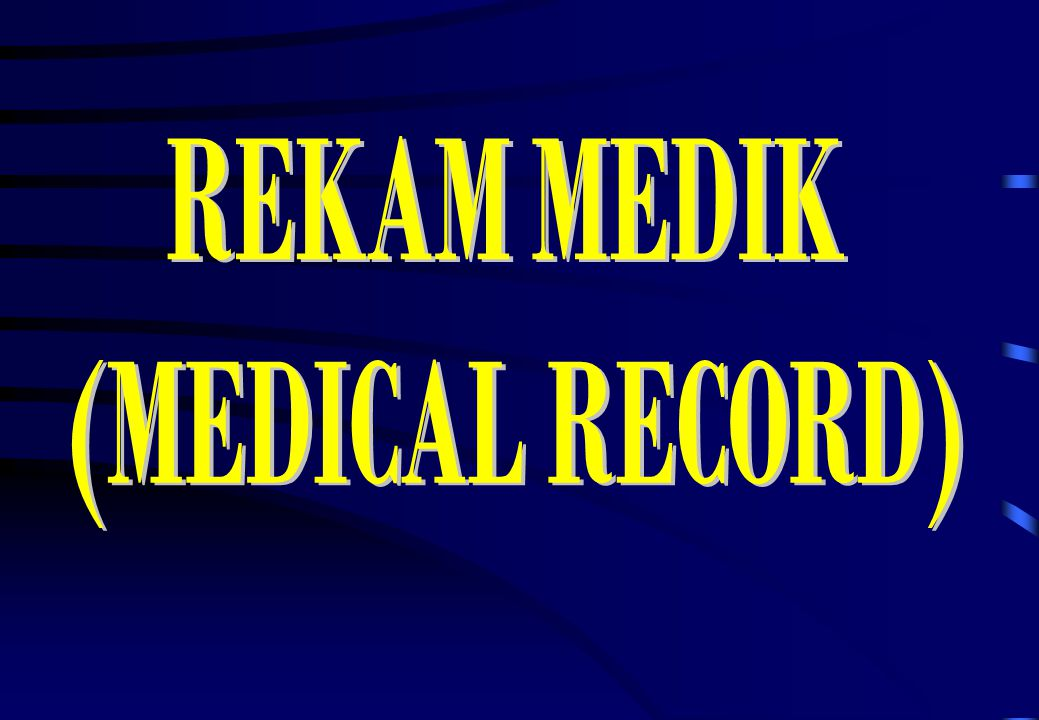 REKAM MEDIK (MEDICAL RECORD)