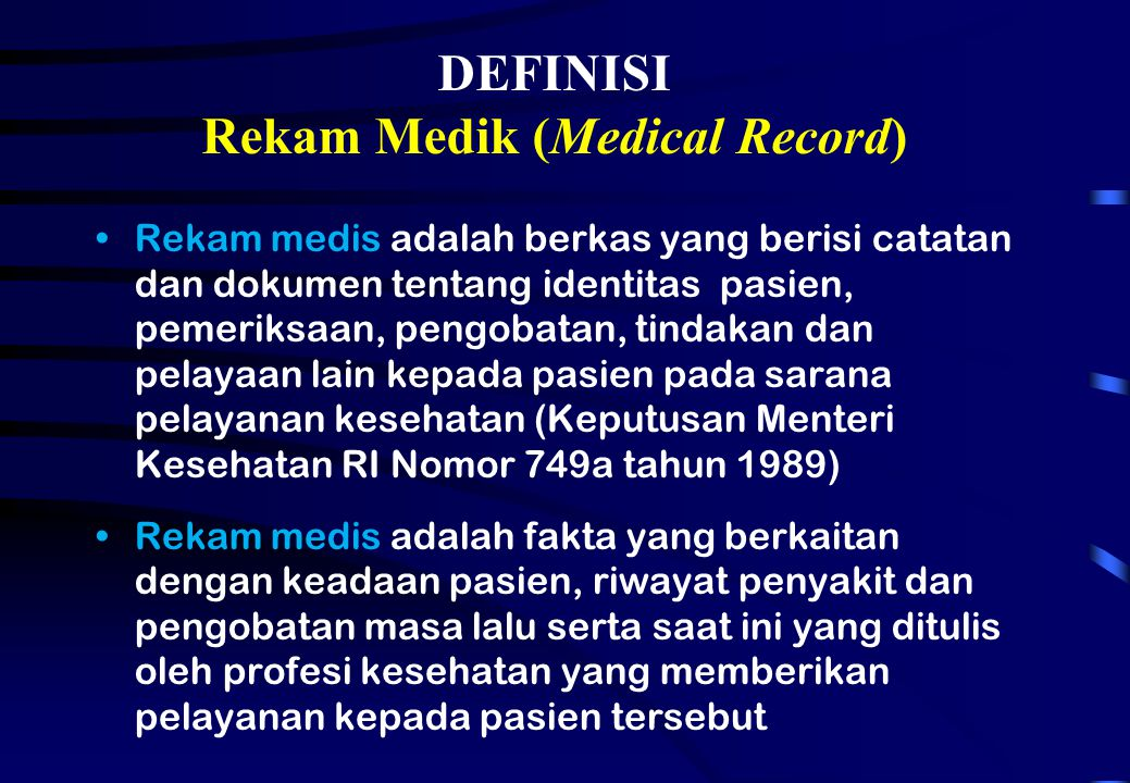 DEFINISI Rekam Medik (Medical Record)
