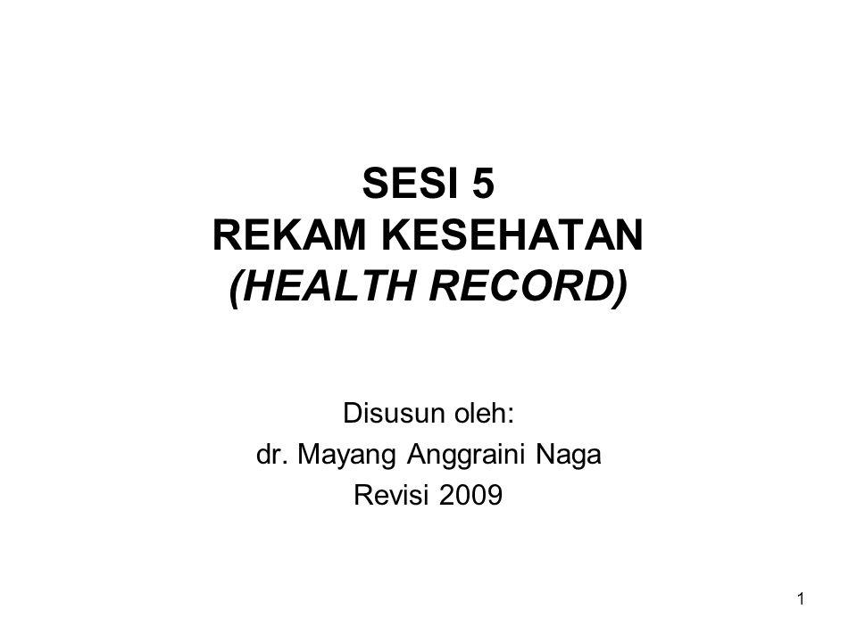 SESI 5 REKAM KESEHATAN (HEALTH RECORD)