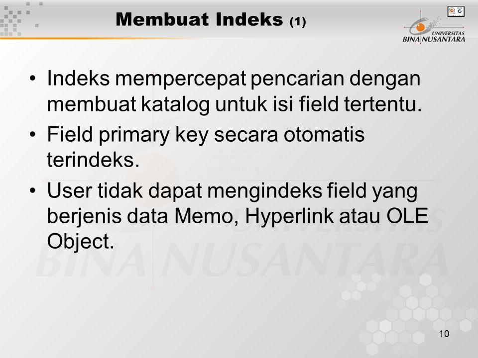 Field primary key secara otomatis terindeks.