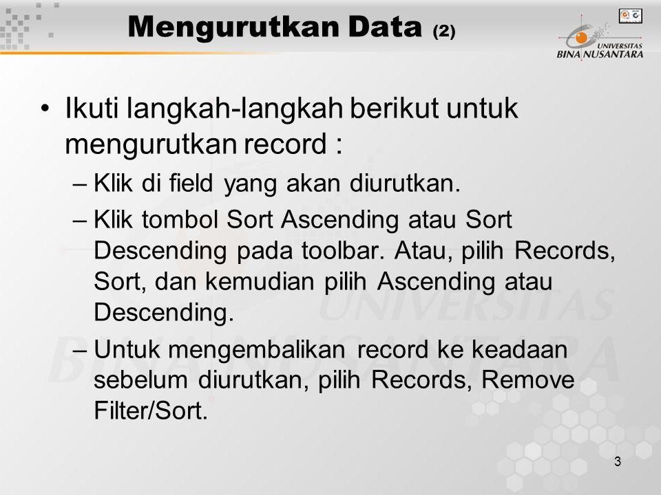 Ikuti langkah-langkah berikut untuk mengurutkan record :
