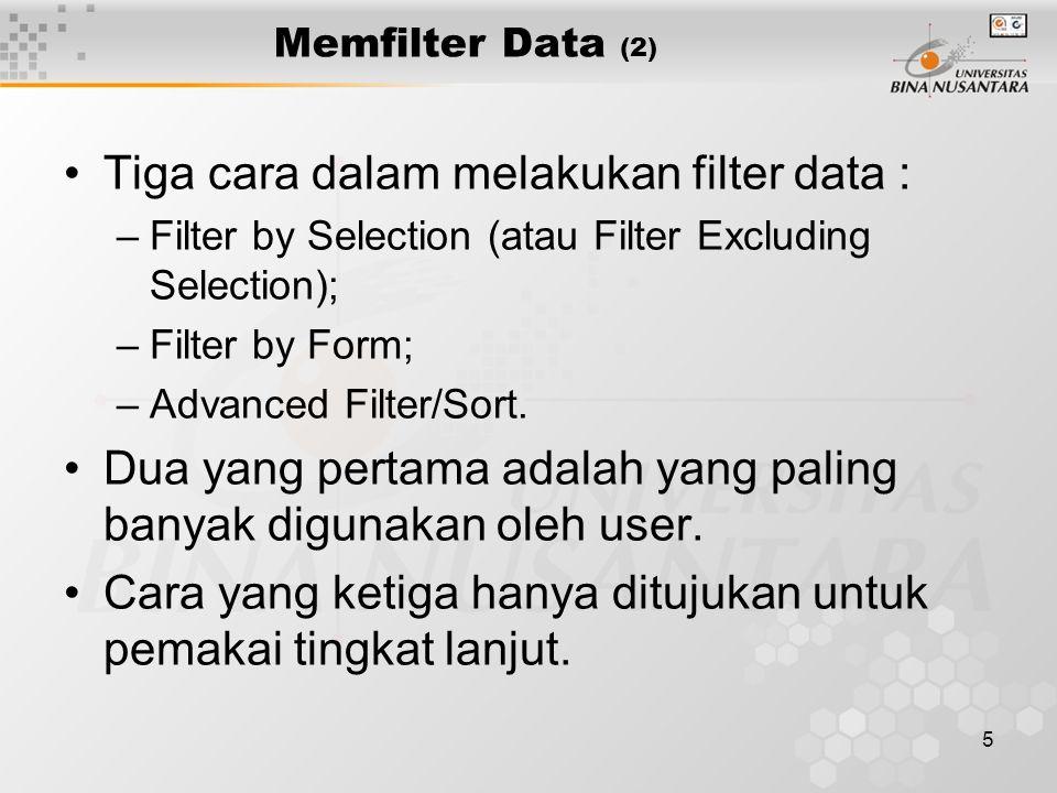 Tiga cara dalam melakukan filter data :