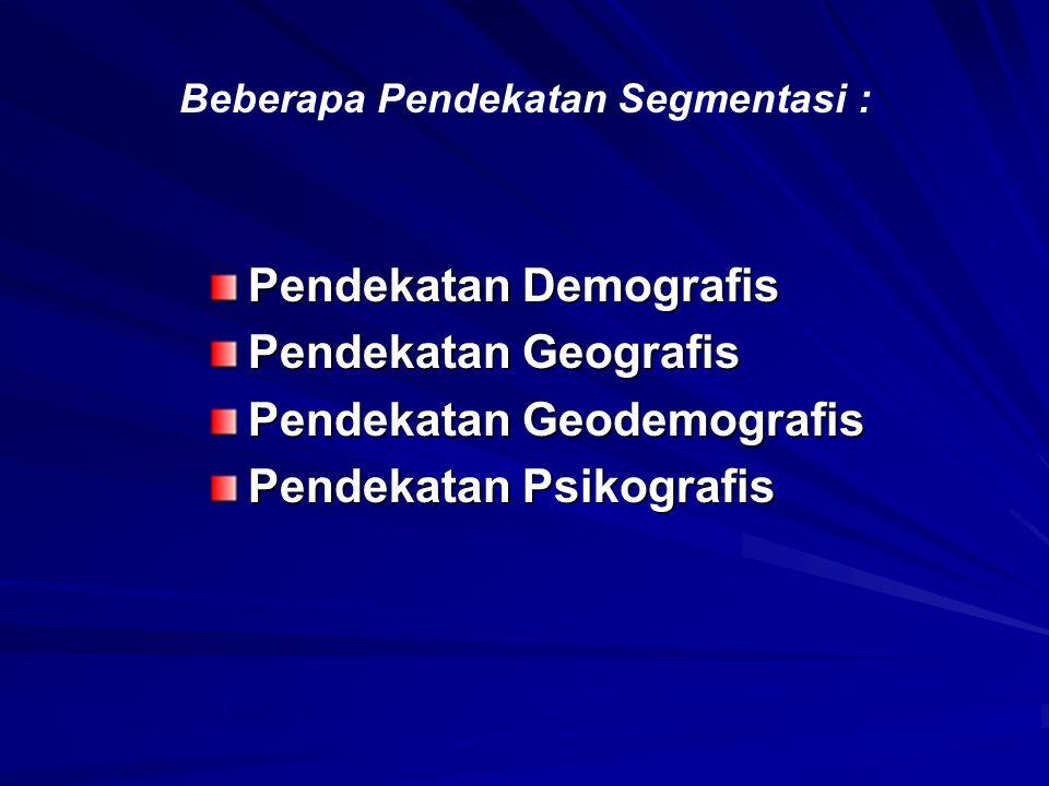 Beberapa Pendekatan Segmentasi :