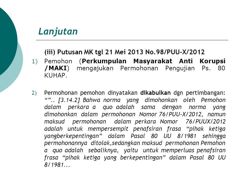 Lanjutan (iii) Putusan MK tgl 21 Mei 2013 No.98/PUU-X/2012