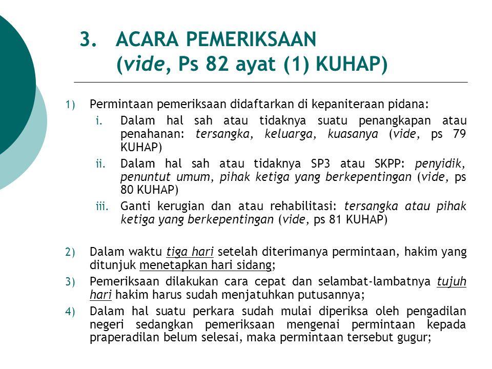 3. ACARA PEMERIKSAAN (vide, Ps 82 ayat (1) KUHAP)