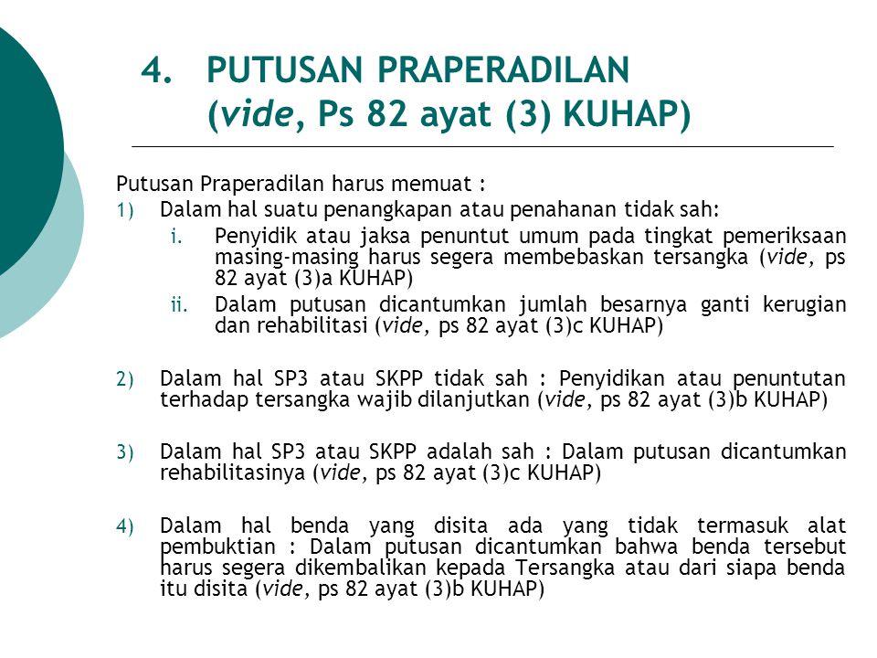 4. PUTUSAN PRAPERADILAN (vide, Ps 82 ayat (3) KUHAP)