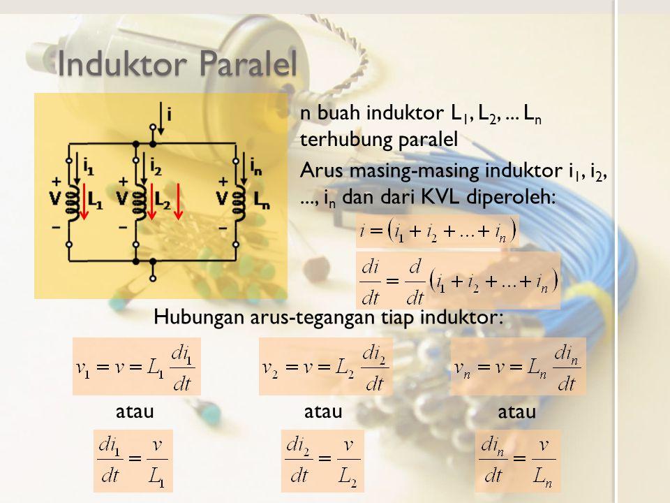 Induktor Paralel n buah induktor L1, L2, ... Ln terhubung paralel