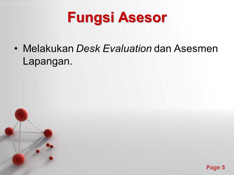 Fungsi Asesor Melakukan Desk Evaluation dan Asesmen Lapangan.
