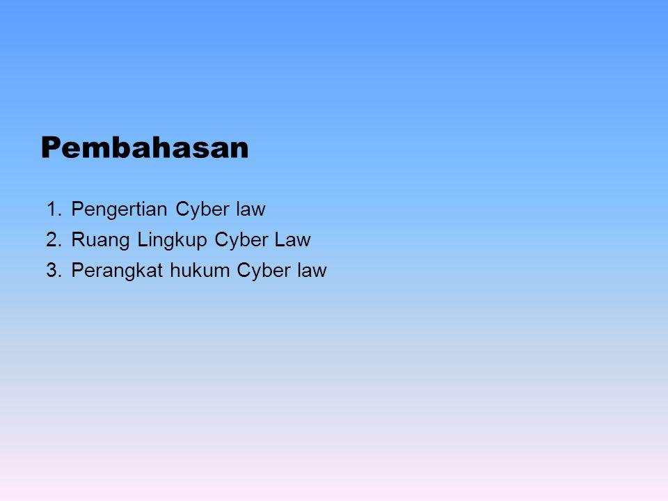 Pembahasan Pengertian Cyber law Ruang Lingkup Cyber Law