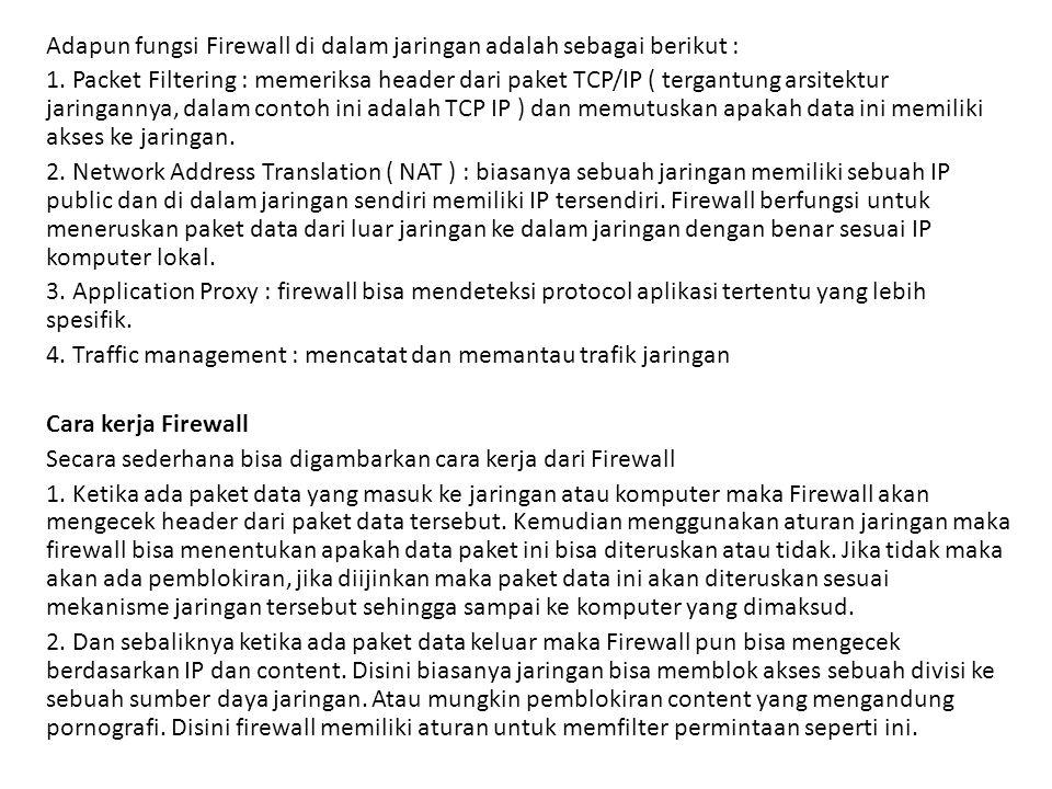 Adapun fungsi Firewall di dalam jaringan adalah sebagai berikut :