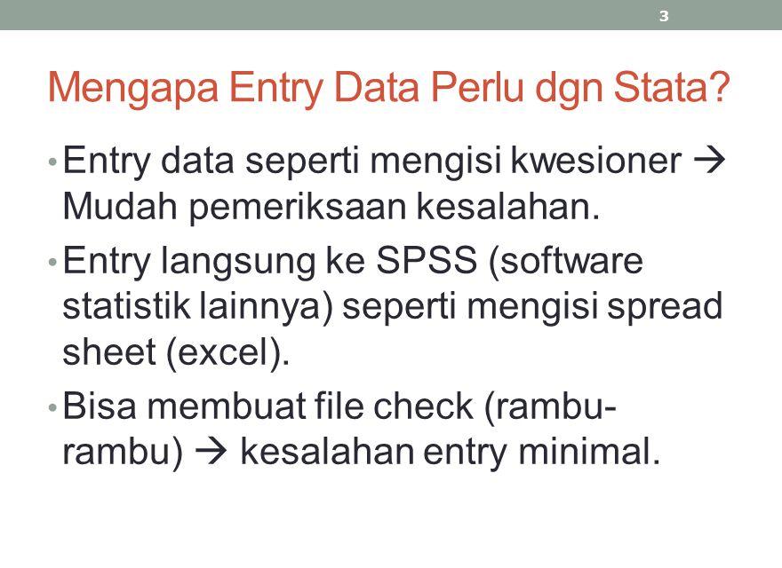 Mengapa Entry Data Perlu dgn Stata
