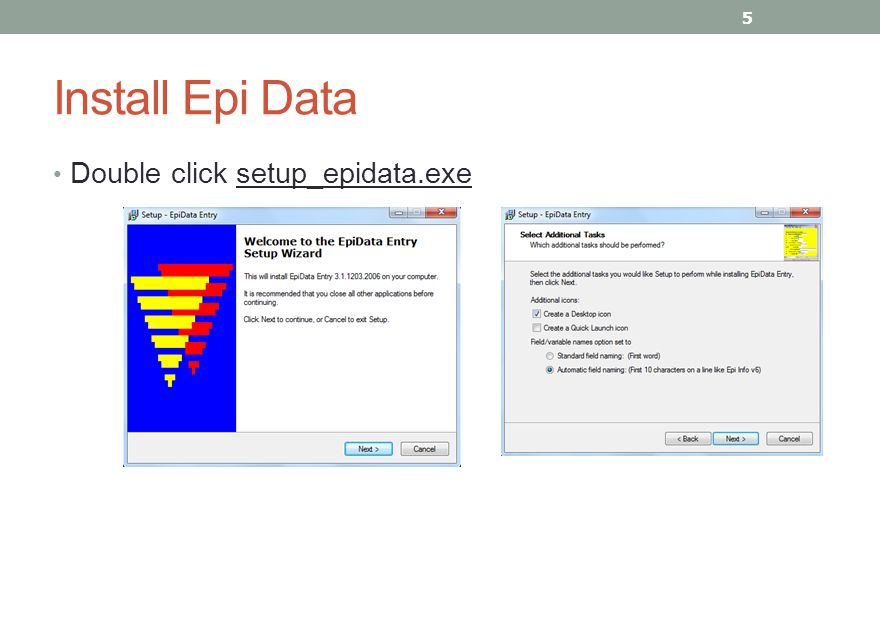 Install Epi Data Double click setup_epidata.exe