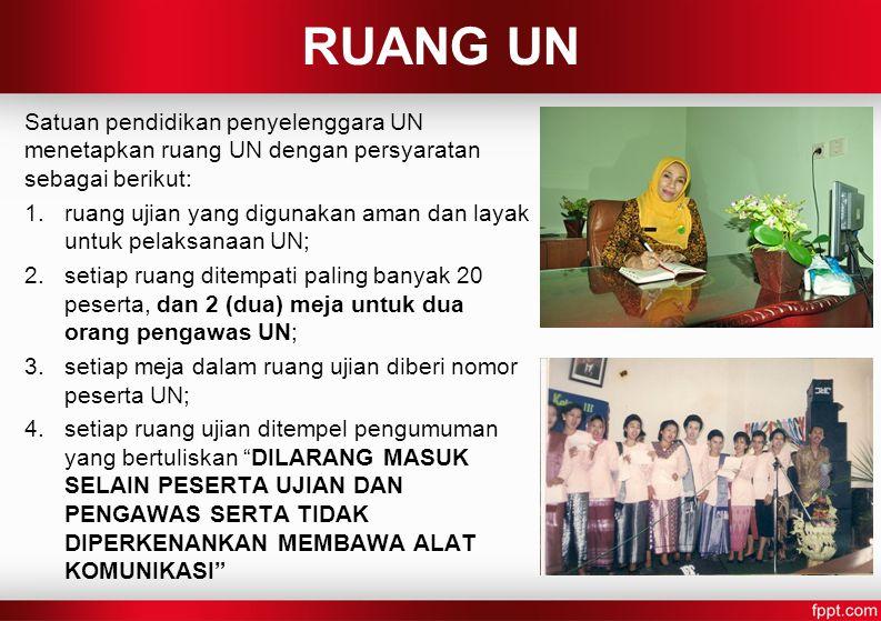 RUANG UN Satuan pendidikan penyelenggara UN menetapkan ruang UN dengan persyaratan sebagai berikut: