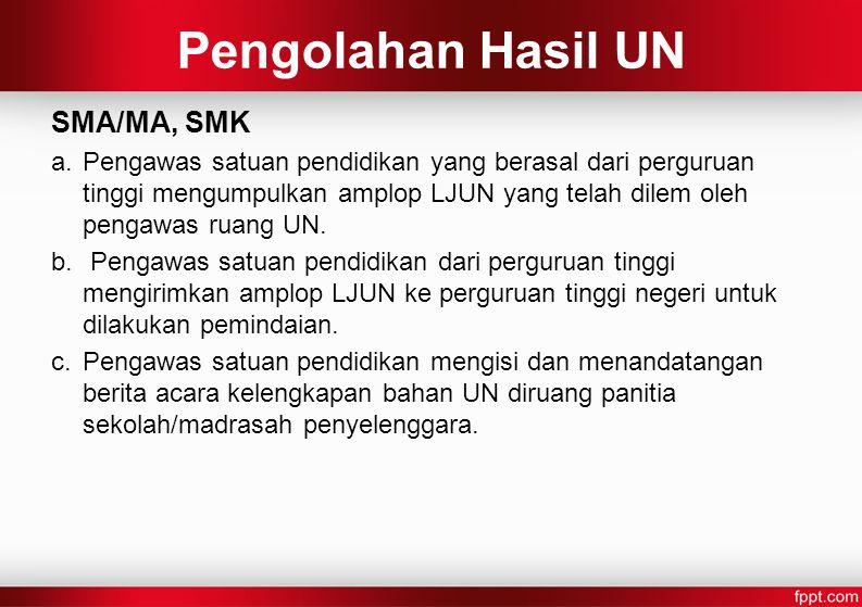 Pengolahan Hasil UN SMA/MA, SMK