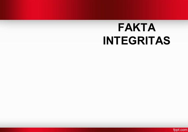FAKTA INTEGRITAS